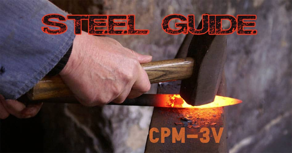 CPM-3V Knife Steel Overview