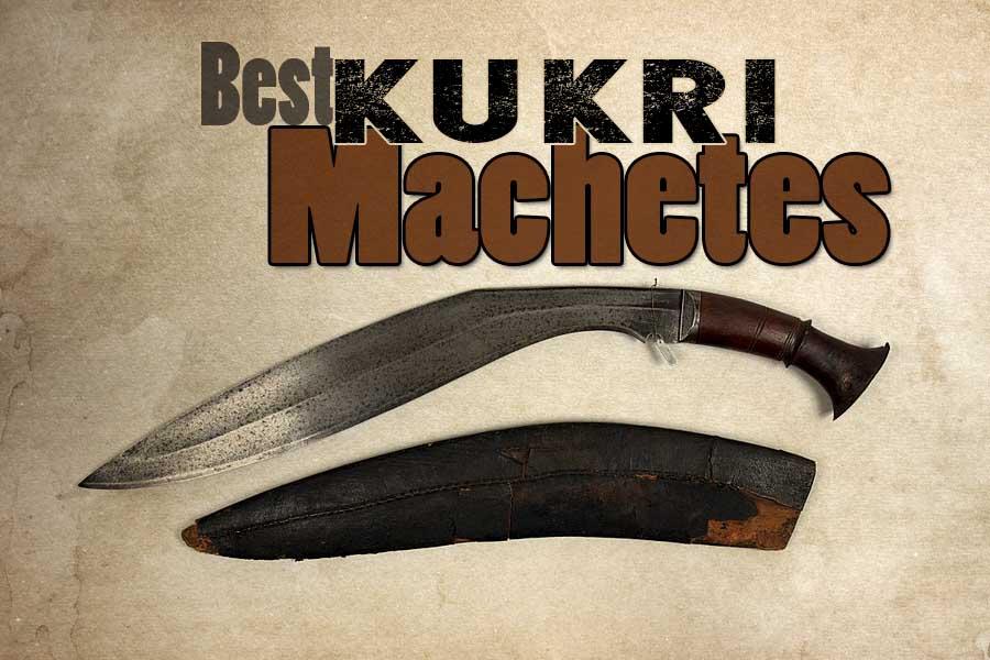 Best Kukri Machetes