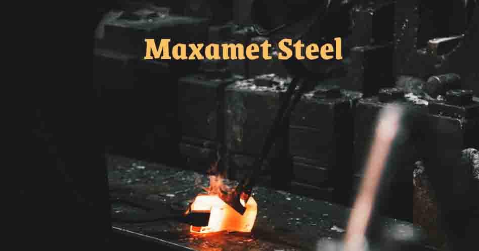 Maxamet Steel