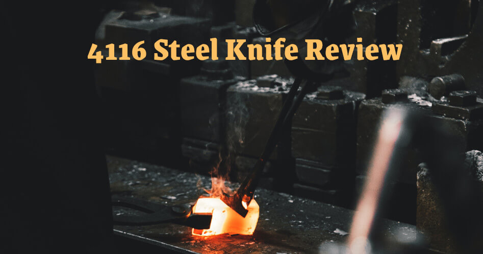 4116 Steel Knife Review