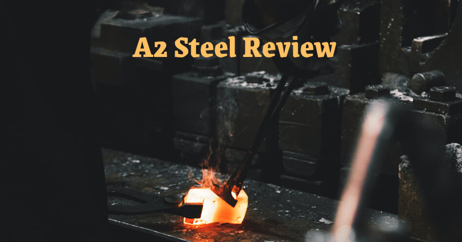 A2 Steel Review