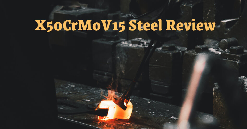 X50CrMoV15 Steel Review