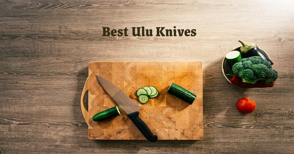 Best Ulu Knives